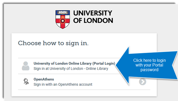 The page which asks you to choose how to sign in. Select the first option to login with your Portal password, or the second option to login with your Athens account